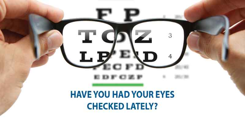 Have You Had Your Eyes Checked Lately?